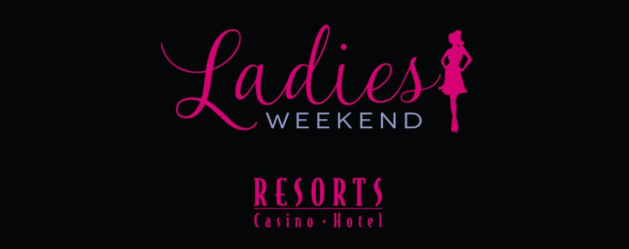 Resorts Casino Ladies Weekend