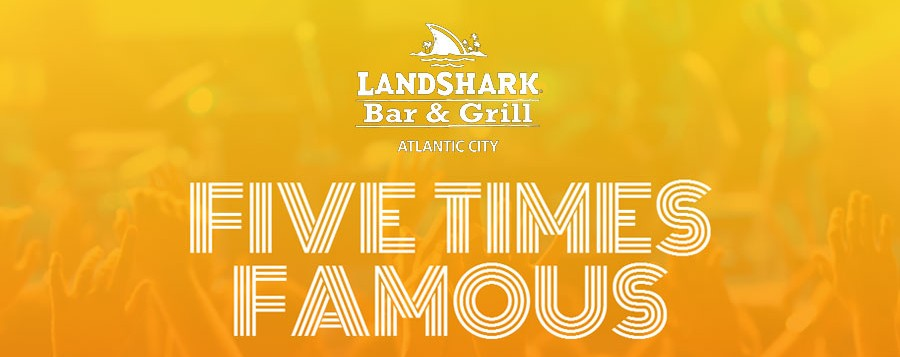 five times famous live music band LANDSHARK - Resorts Atlantic City Events